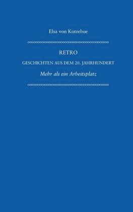 Retro - Geschichten aus dem 20. Jahrhundert