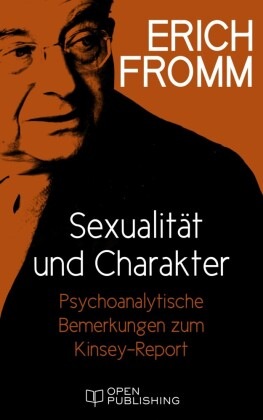 Sexualität und Charakter. Psychoanalytische Bemerkungen zum Kinsey-Report