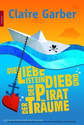 Die Liebe ist ein Dieb und der Pirat der Träume