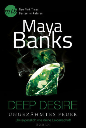 Deep Desire - Ungezähmtes Feuer: Unvergesslich wie deine Leidenschaft