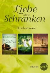 Liebe ohne Schranken - drei Liebesromane