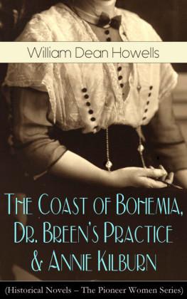 The Coast of Bohemia, Dr. Breen's Practice & Annie Kilburn (Historical Novels - The Pioneer Women Series)