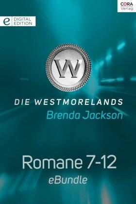 Die Westmorelands - Romane 7-12