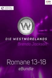 Die Westmorelands - Romane 13-18
