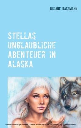 Stella's unglaubliche Abenteuer in Alaska