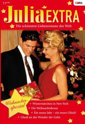 Julia Extra - Die Weihnachtsbraut / Wintermärchen in New York / Glaub an das Wunder der Liebe / Ein neues Jahr - ein neues Glück? /