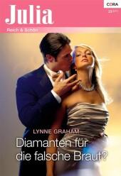 Diamanten für die falsche Braut?