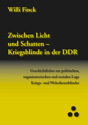 Zwischen Licht und Schatten - Kriegsblinde in der DDR