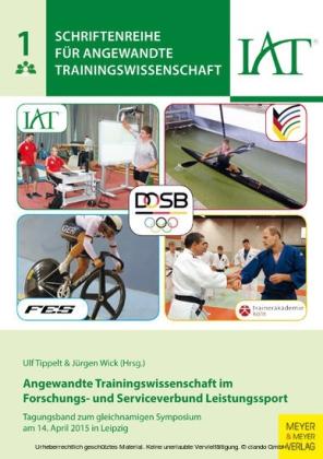Angewandte Trainingswissenschaft im Forschungs- und Serviceverbund Leistungssport