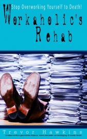 Workaholic's Rehab