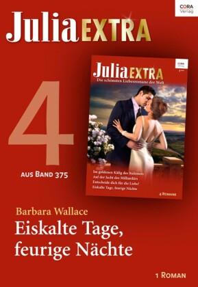 Julia Extra Band 375 - Titel 4: Eiskalte Tage, feurige Nächte