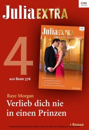 Julia Extra Band 376 - Titel 4: Verlieb dich nie in einen Prinzen