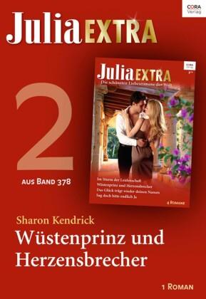 Julia Extra Band 378 - Teil 2: Wüstenprinz und Herzensbrecher