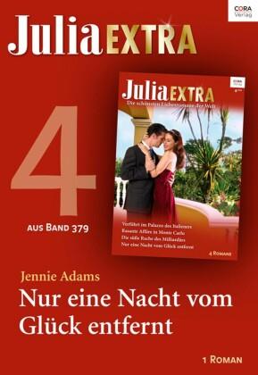 Julia Extra Band 379 - Titel 4: Nur eine Nacht vom Glück entfernt