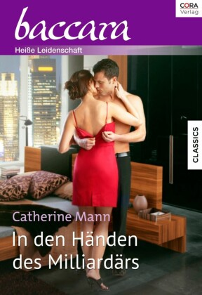 Collection Baccara Band 343 - Titel 1: In den Händen des Milliardärs