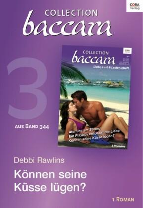 Collection Baccara Band 344 - Titel 3: Können seine Küsse lügen?