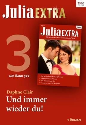 Julia Extra - Und immer wieder du!
