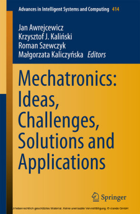 Mechatronics: Ideas, Challenges, Solutions and Applications