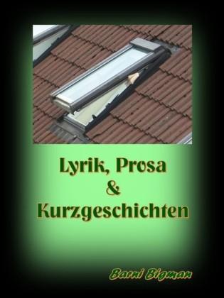 Lyrik, Prosa & Kurzgeschichten
