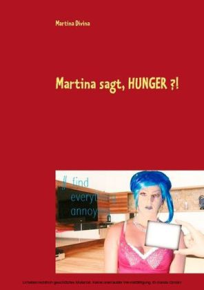 Martina sagt, HUNGER ?!