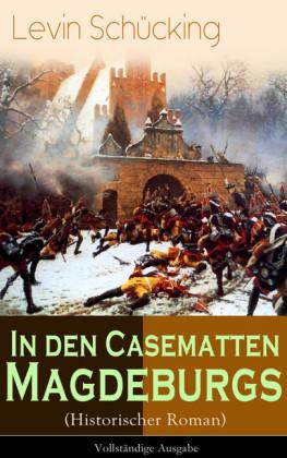 In den Casematten Magdeburgs (Historischer Roman)