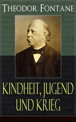Theodor Fontane: Kindheit, Jugend und Krieg