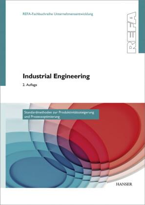 Industrial Engineering - Standardmethoden zur Produktivitätssteigerung und Prozessoptimierung