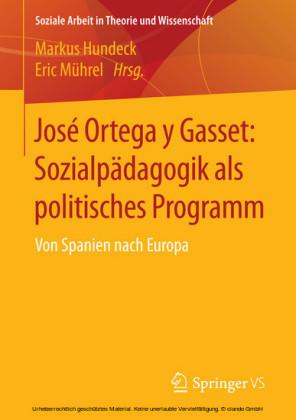 José Ortega y Gasset: Sozialpädagogik als politisches Programm