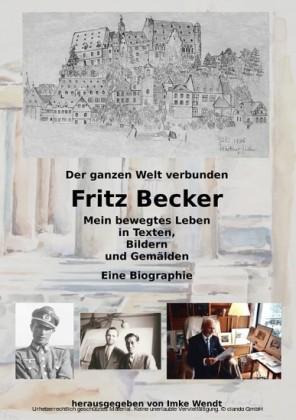Fritz Becker - Mein bewegtes Leben