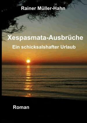 Xespasmata - Ausbrüche