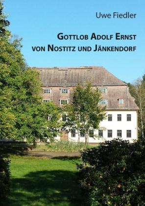 Gottlob Adolf Ernst von Nostitz und Jänkendorf