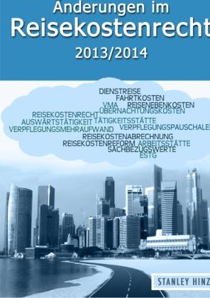 Änderungen im Reisekostenrecht 2013/2014