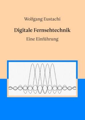 Digitale Fernsehtechnik