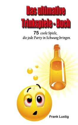 Das ultimative Trinkspiele-Buch