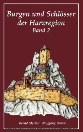 Burgen und Schlösser der Harzregion. Bd.2
