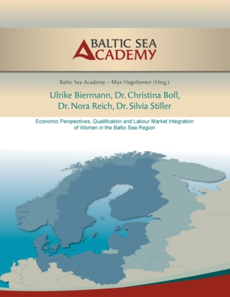 Economic Perspectives, Qualification and Labour Market Integration of Women in the Baltic Sea Region