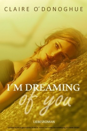 I M DREAMING of you (erotischer Liebesroman)
