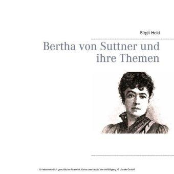 Bertha von Suttner und ihre Themen