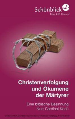 Christenverfolgung und Ökumene der Märtyrer