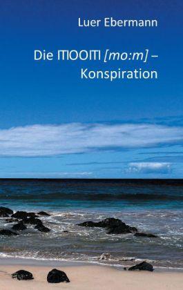 Die ITIOOITI (mo:m) - Konspiration