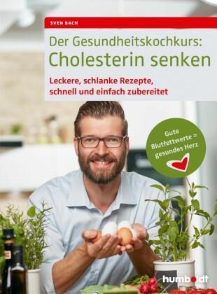 Der Gesundheitskochkurs: Cholesterin senken