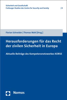 Herausforderungen für das Recht der zivilen Sicherheit in Europa