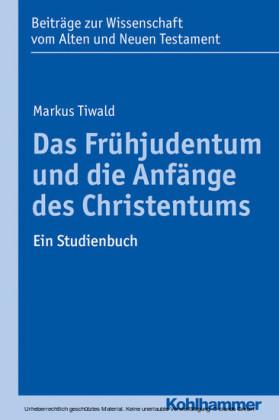 Das Frühjudentum und die Anfänge des Christentums