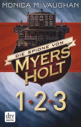 Die Spione von Myers Holt 1-3