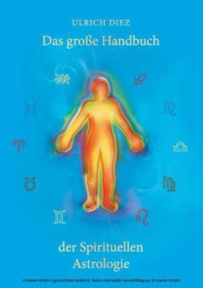 Das große Handbuch der Spirituellen Astrologie