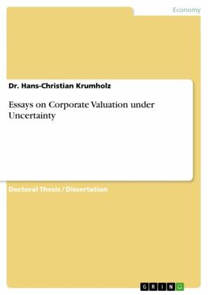 Essays on Corporate Valuation under Uncertainty