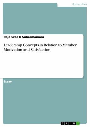 Leadership Concepts in Relation to Member Motivation and Satisfaction