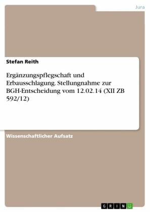 Ergänzungspflegschaft und Erbausschlagung. Stellungnahme zur BGH-Entscheidung vom 12.02.14 (XII ZB 592/12)