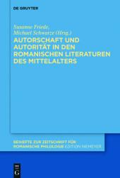 Autorschaft und Autorität in den romanischen Literaturen des Mittelalters