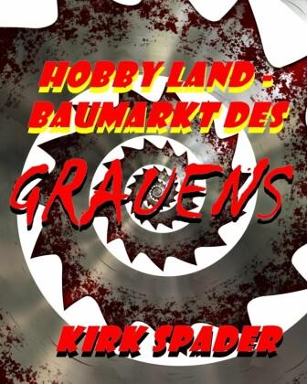 Hobby Land - Baumarkt des Grauens